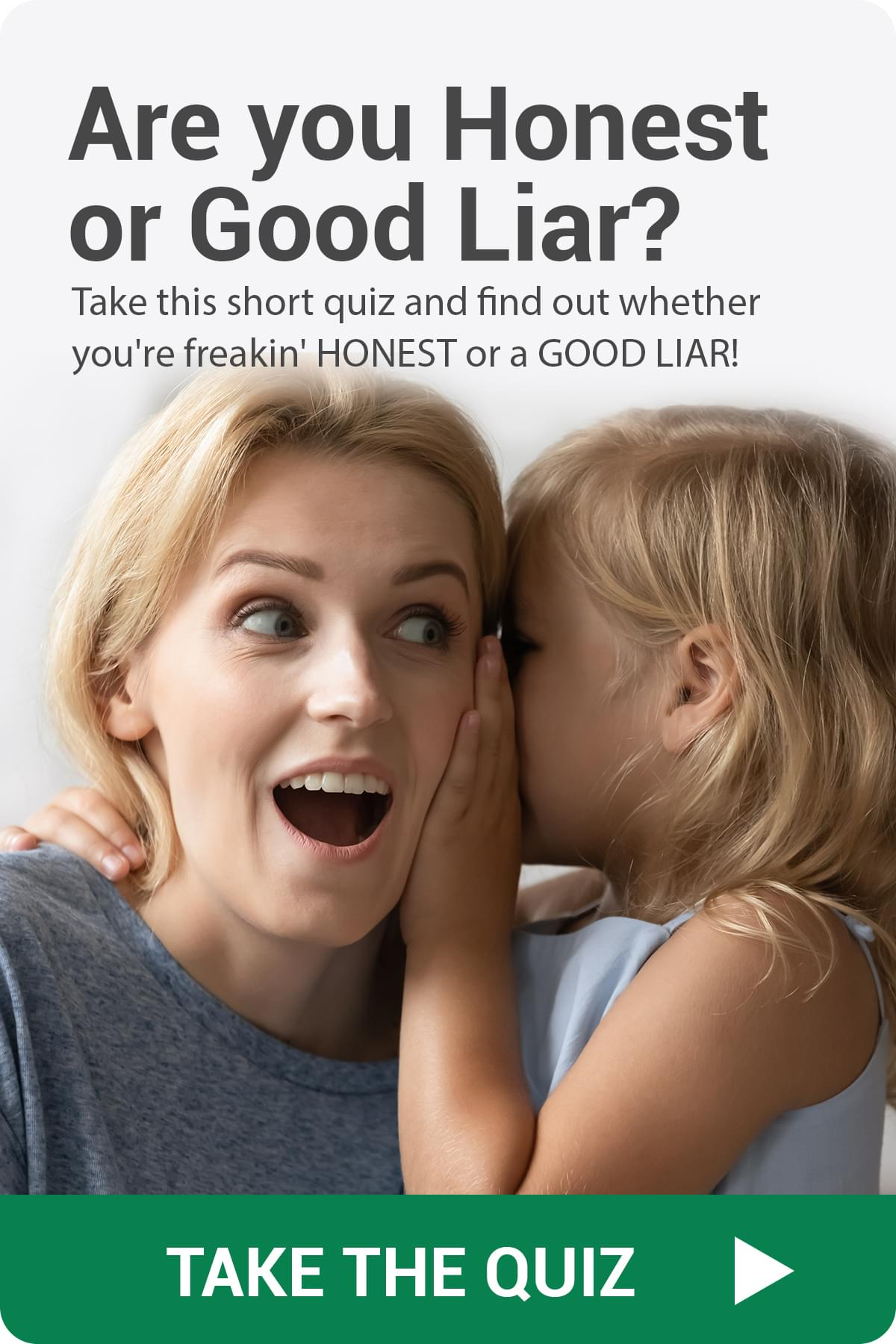 are you honest or good liar? take this quiz and find out if you are freakin' honest or good liar